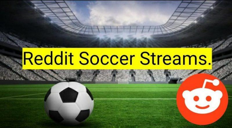 Best Reddit Soccer Streams Alternative For Free (Top 13)