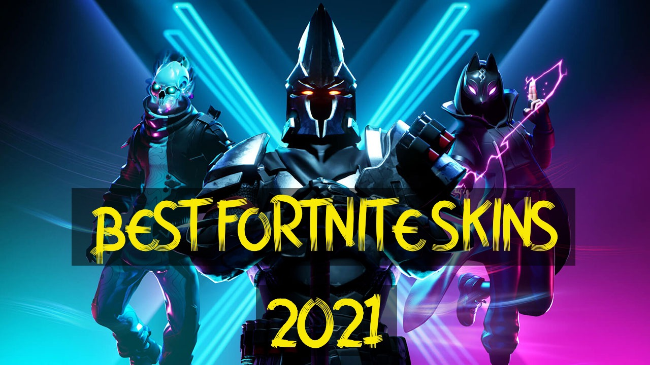 best fortnite skin in 2021