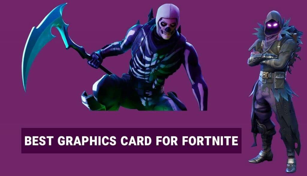 Best Graphics Cards For Fortnite